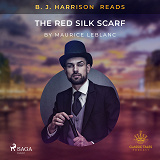 Cover for B. J. Harrison Reads The Red Silk Scarf