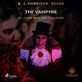 Cover for B. J. Harrison Reads The Vampyre
