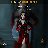 Cover for B. J. Harrison Reads Xélucha