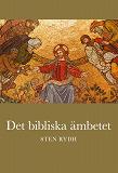 Cover for Det bibliska ämbetet: Vad Bibeln och den evangelisk-lutherska kyrkan lär om prästämbetet