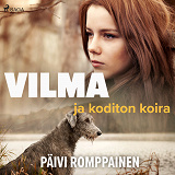 Cover for Vilma ja koditon koira