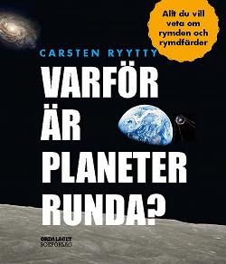 Cover for Varför är planeter runda? Allt du vill veta om rymden och rymdfärder