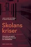 Cover for Skolans kriser: Historiska perspektiv på utbildningsreformer och skoldebatter