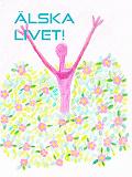 Cover for Älska livet!: Tillägnad min mormor