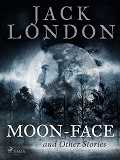 Cover for Moon-Face and Other Stories