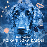 Cover for Koirani joka katosi – Häpin tarina