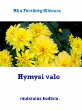 Cover for Hymysi valo: muistutus kodista.