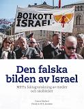 Cover for Den falska bilden av Israel: MIFF:s faktagranskning av medier och skolböcker