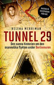 Cover for Tunnel 29 : Den sanna historien om den osannolika flykten under Berlinmuren