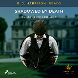 Cover for B. J. Harrison Reads Shadowed by Death