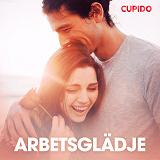 Cover for Arbetsglädje - erotiska noveller