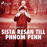 Cover for Sista resan till Phnom Penh