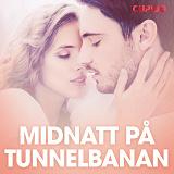 Cover for Midnatt på tunnelbanan – erotiska noveller