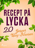 Cover for Recept på lycka 2.0
