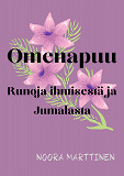 Cover for Omenapuu: Runoja ihmisestä ja Jumalasta