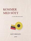Cover for Kommer med s?tt: och andra tillkortakommanden