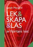 Cover for Lek & Skapa & Läs: av hjärtans lust