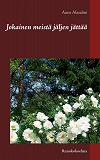 Cover for Jokainen meistä jäljen jättää: Runokokoelma