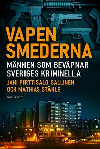 Cover for Vapensmederna : Männen som beväpnar Sveriges kriminella