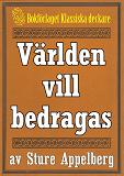 Cover for Världen vill bedragas. Text från 1944 kompletterad med fakta och ordlista