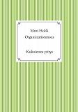 Cover for Organisaatiorunous: Kukoistava yritys