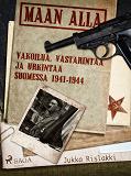 Cover for Maan alla: Vakoilua, vastarintaa ja urkintaa Suomessa 1941-1944