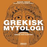 Cover for Grekisk mytologi - Antikens gudar och hjältar