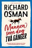 Cover for Mannen som dog två gånger : Torsdagsmordklubben 2