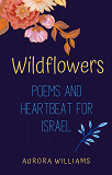 Cover for Wildflowers: Poems and heartbeat for Israel