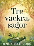 Cover for Tre vackra sagor