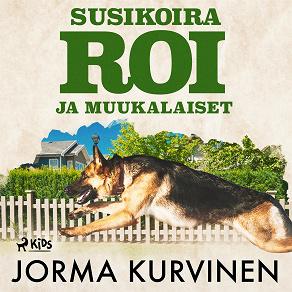 Cover for Susikoira Roi ja muukalaiset