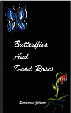 Cover for Butterflies and dead roses