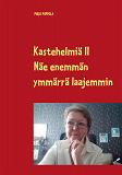 Cover for Kastehelmiä II: Näe enemmän - ymmärrä laajemmin