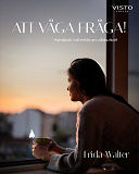 Cover for Att våga fråga! Handbok i att möta en våldsutsatt