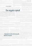 Cover for En negativ spiral: kampen om den kommunala skolans resurser