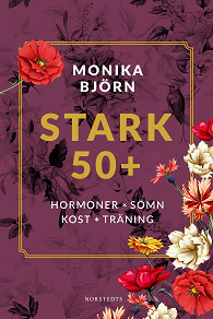 Cover for Stark 50+ : Hormoner, sömn, kost, träning