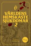 Cover for Världens hemskaste sjukdomar 2