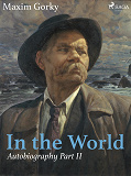 Cover for In the World, Autobiography Part II