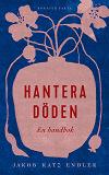 Cover for Hantera döden – en handbok