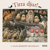 Cover for Titta djur! : Ur Elsa Beskows bildskatt