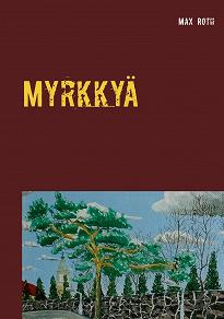 Cover for Myrkkyä: ja kossua