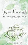 Cover for Haiku 101: For Reading With Some Warm Tea This is Number One