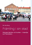 Cover for Främling i sin stad: Stängda fabriker och butiker - missnöje och framtidstro
