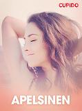 Cover for Apelsinen - erotiska noveller