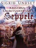 Cover for Kristiina Lauritsantytär 1: Seppele