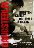 Cover for Gangsterliv: Brotten, gänget och livet på gatan - den sanna historien om Sam Ho