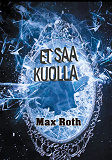 Cover for Et saa kuolla