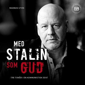 Cover for Med Stalin som Gud - Tre tonår i en kommunistisk sekt