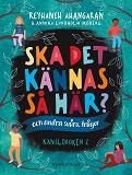 Cover for Ska det kännas så här? : och andra svåra frågor
