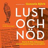 Cover for Lust och nöd. Karin och Nils Adamsson – sexualupplysningens pionjärer